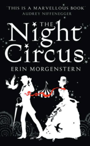By Erin Morgenstern The Night Circus